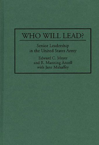 Who Will Lead?: Senior Leadership In The United States Army