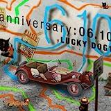 ラッキードッグ1 anniversary:06.10