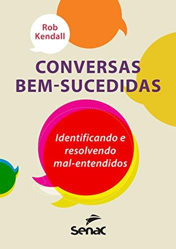 Conversas Bem-Sucedidas. Identificando e Resolvendo Mal-Entendidos