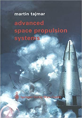 Advanced Space Propulsion Systems Tajmar Martin 9783211838624 Amazon Com Books