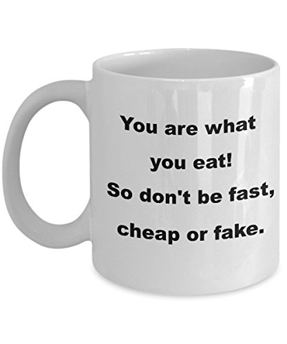 Nutritionist - Dietitian coffee mug. You are what you eat. So don't be fast, cheap or fake.