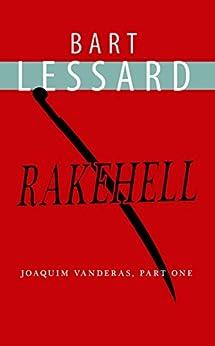 Rakehell: Joaquim Vanderas, Part One by [Lessard, Bart]