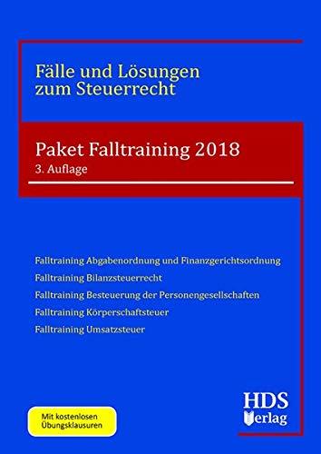 Paket Falltraining 2018 (Fälle und Lösungen zum Steuerrecht)