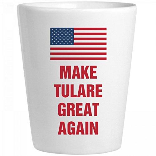 Political Make Tulare Great Again: Ceramic Shot - Glass Tulare