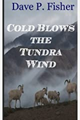 Cold Blows the Tundra Wind Paperback