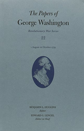 The Papers of George Washington: 1 August–21 October 1779 (Revolutionary War Series)
