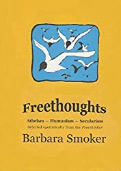 Freethoughts: Atheism, Secularism, Humanism - Selected Egotistically from