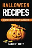 Halloween Recipes: 100 Spooky Recipes For Creepy Halloween Fun
