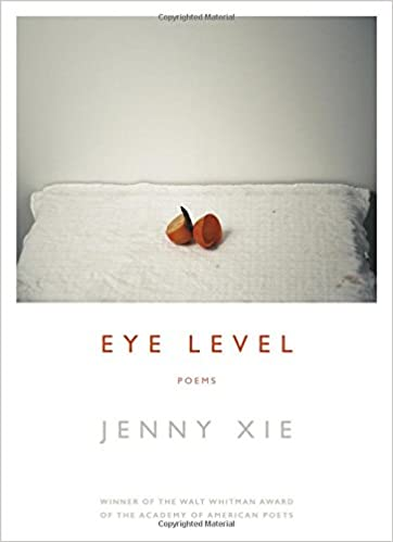Amazoncom Eye Level Poems 9781555978020 Jenny Xie Books