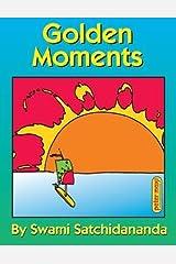[Golden Moments: Words of Inspiration] [Author: Satchidananda, Sri] [April, 2012] Paperback