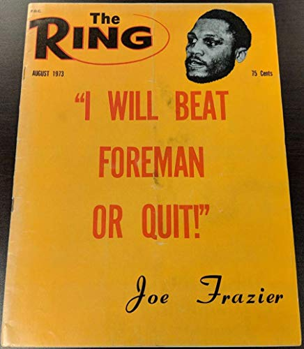 1973 The Ring Boxing Magazine August Joe Frazier George Foreman G/VG 51197
