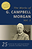 The Works of G. Campbell Morgan (25-in-1).  Discipleship, Hidden Years, Life Problems, Evangelism, Parables of the Kingdom, Crises of Christ and more!