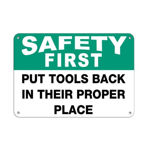 Sign Safety First Put Tools Back in Their Proper Place Aluminum Metal by Sign (Image #1)