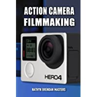 Action Camera Filmmaking