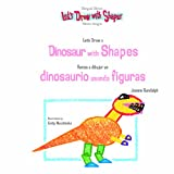 Let's Draw a Dinosaur with Shapes, Joanne Randolph, 1404275533