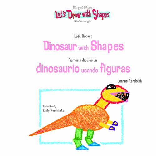 Let's Draw a Dinosaur With Shapes/ Vamos a Dibujar un Dinosaurio Usando Figuras (Let's Draw With Shapes) (English and Spanish Edition) ebook
