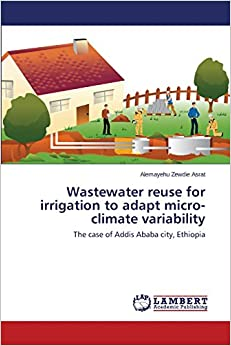 Book Wastewater reuse for irrigation to adapt micro-climate variability: The case of Addis Ababa city, Ethiopia