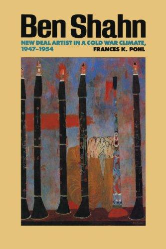 Ben Shahn: New Deal Artist in a Cold War Climate, 1947-1954 (American Studies)