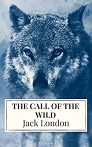 The Call of the Wild: The Original Classic Novel (English Edition)