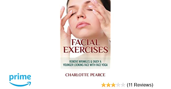 Facial Exercises: Remove Wrinkles & Enjoy A Younger Looking ...