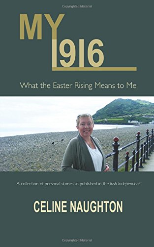 Read Online My 1916: What the Easter Rising Means to Me pdf