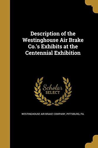 Download Description of the Westinghouse Air Brake Co.'s Exhibits at the Centennial Exhibition pdf epub