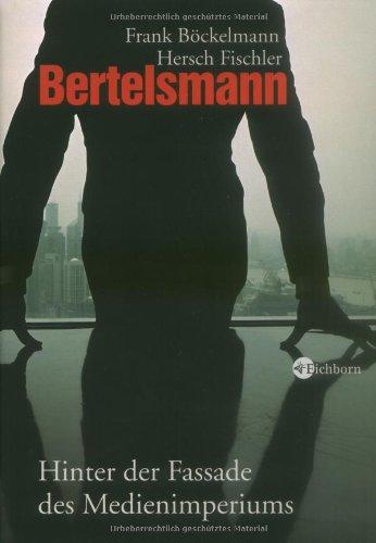 Bertelsmann: Hinter der Fassade des Medienimperiums