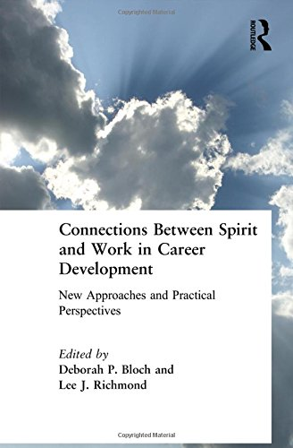 Connections Between Spirit and Work in Career Development: New Approaches and Practical Perspectives