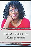 img - for From Expert to Entrepreneur: The Women's Guide to Starting a Business After 50 book / textbook / text book