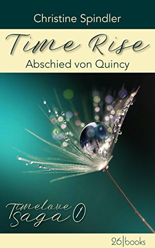 Time Rise – Abschied von Quincy (Timelove Saga 1) (German Edition)