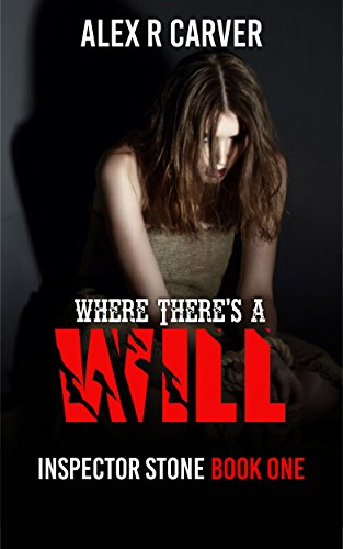 Book: Where There's A Will - Inspector Stone Book One by Alex R Carver