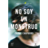 No soy un monstruo: Premio primavera de novela 2017
