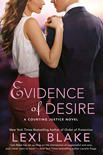 Evidence of Desire (A Courting Justice Novel Book 2) by [Blake, Lexi]
