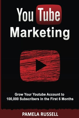 youtube-marketing-grow-your-youtube-channel-to-100000-subscribers-in-the-first-6-months-social-media