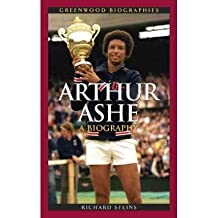 [(Arthur Ashe: A Biography )] [Author: Richard Steins] [Sep-2005]