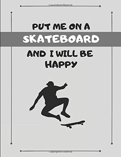 Put Me On A Skateboard And I Will Be Happy: Skateboarding Journal 2 In 1 Notebook por Notes24 Notes7
