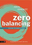 Zero Balancing: Touching the Energy of Bone