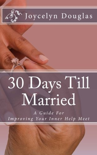 Download 30 Days Till Married: A Guide For Improving Your Inner Help Meet pdf epub