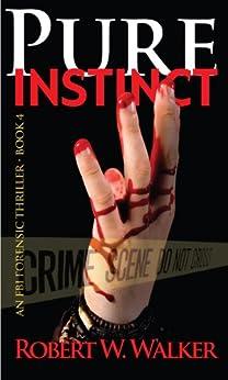 Pure Instinct (Instinct Series Book 4) by [Walker, Robert W.]