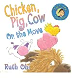 img - for [ { CHICKEN, PIG, COW ON THE MOVE (RUTH OHI PICTURE BOOKS (PAPERBACK)) [ CHICKEN, PIG, COW ON THE MOVE (RUTH OHI PICTURE BOOKS (PAPERBACK)) ] BY OHI, RUTH ( AUTHOR )SEP-01-2009 PAPERBACK } ] by Ohi, Ruth (AUTHOR) Sep-01-2009 [ Paperback ] book / textbook / text book