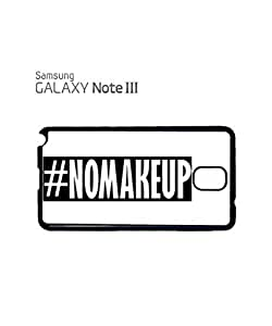 No Make Up Hashtag Mobile Cell Phone Case Samsung Note 3 White