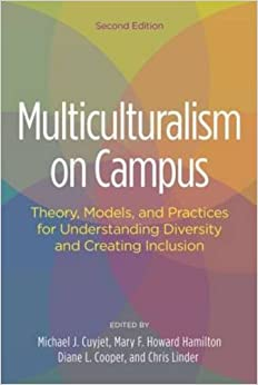 Multiculturalism on Campus: Theory, Models, and Practices for Understanding Diversity and Creating Inclusion (2016-08-05)