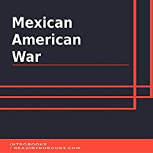Mexican American War Audiobook by IntroBooks Narrated by Andrea Giordani