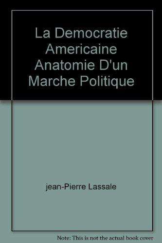 la-democratie-americaine-anatomie-dun-marche-politique