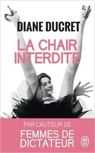 La Chair interdite - Diane Ducret