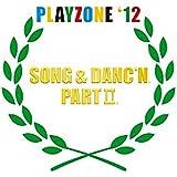 PLAYZONE`12 SONG & DANC`N。PART II。オリジナル・サウンドトラック