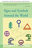 Signs and Symbols Around the World, Elizabeth S. Helfman, 0595120261