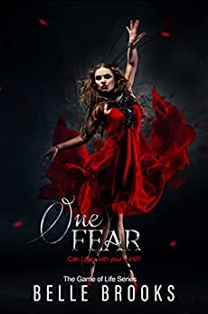 One Fear: A Psychological  Thriller Novella (The Game of Life Novella Series Book 1) by [Brooks, Belle]