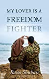 My lover is a freedom fighter