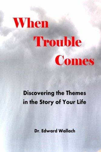 Download When Trouble Comes: Discovering Themes in the Story of Your Life pdf epub